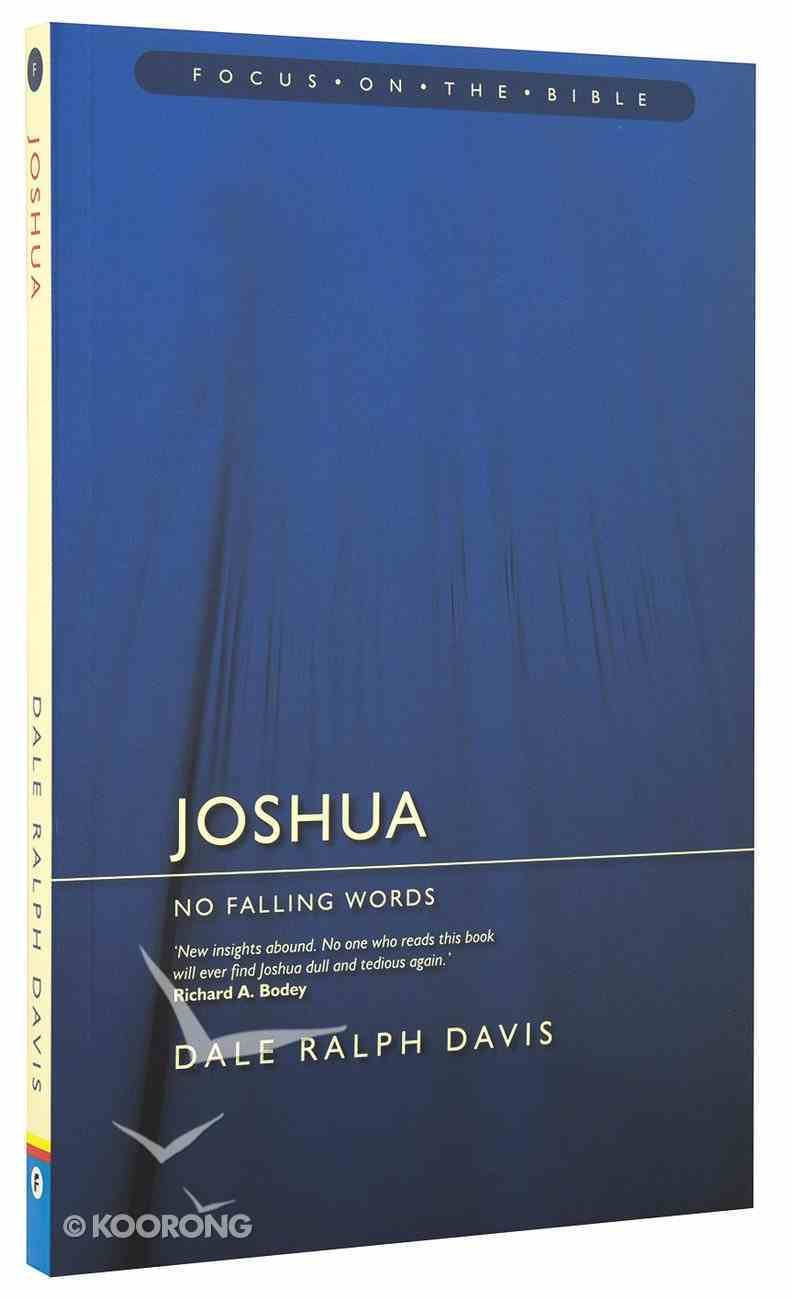 Joshua - No Falling Words (Focus On The Bible Commentary Series) Paperback