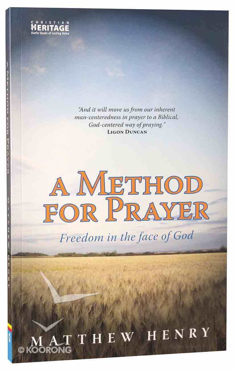 A Method For Prayer: Freedom in the Face of God Paperback