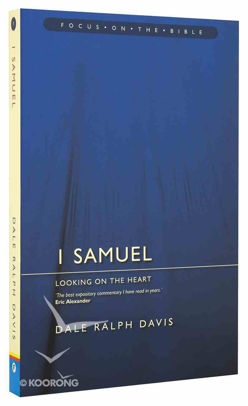 1 Samuel - Looking on the Heart (Focus On The Bible Commentary Series) Paperback