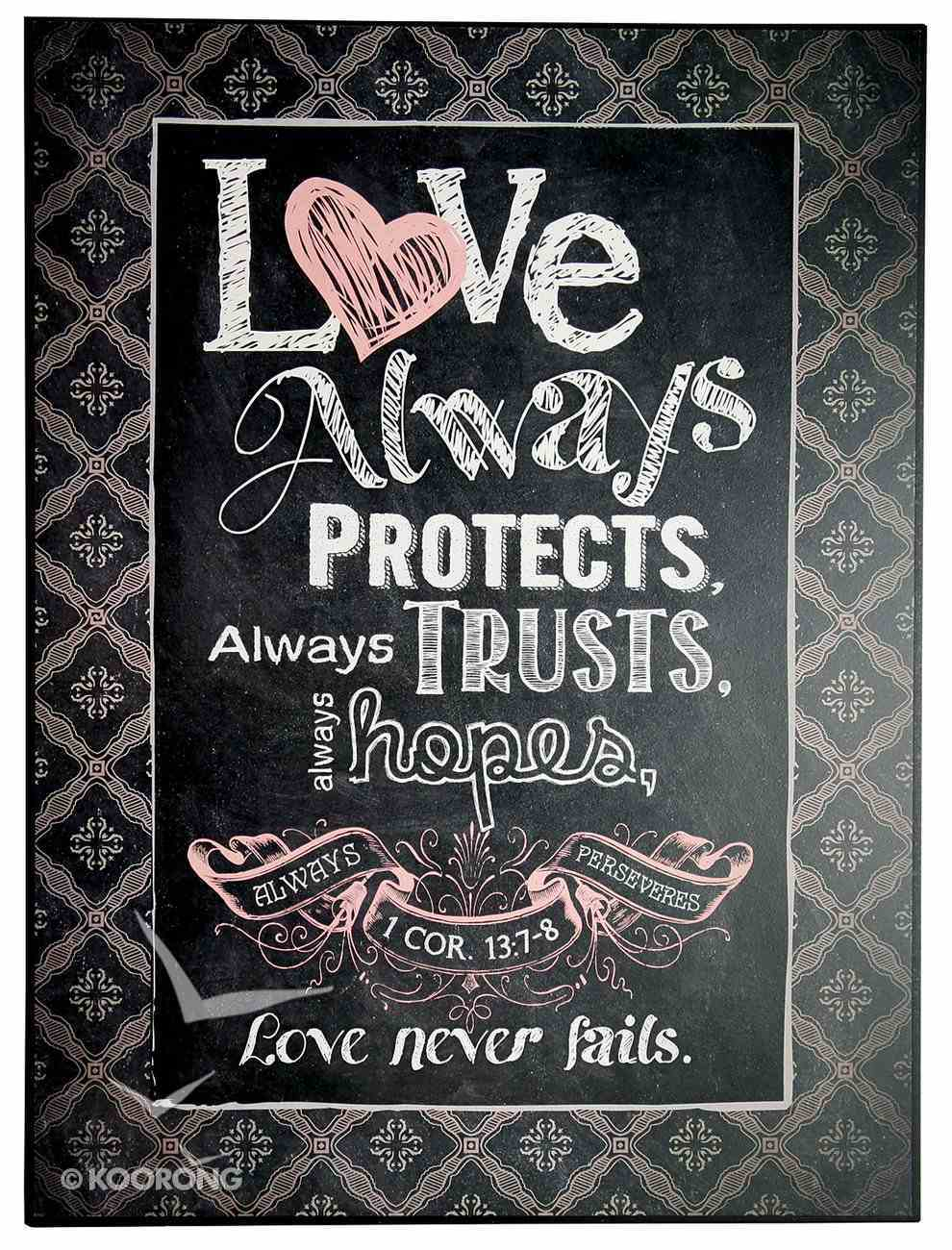 Chalkboard Plaque: Love Always Protects 1 Cor 13:7-8 Plaque