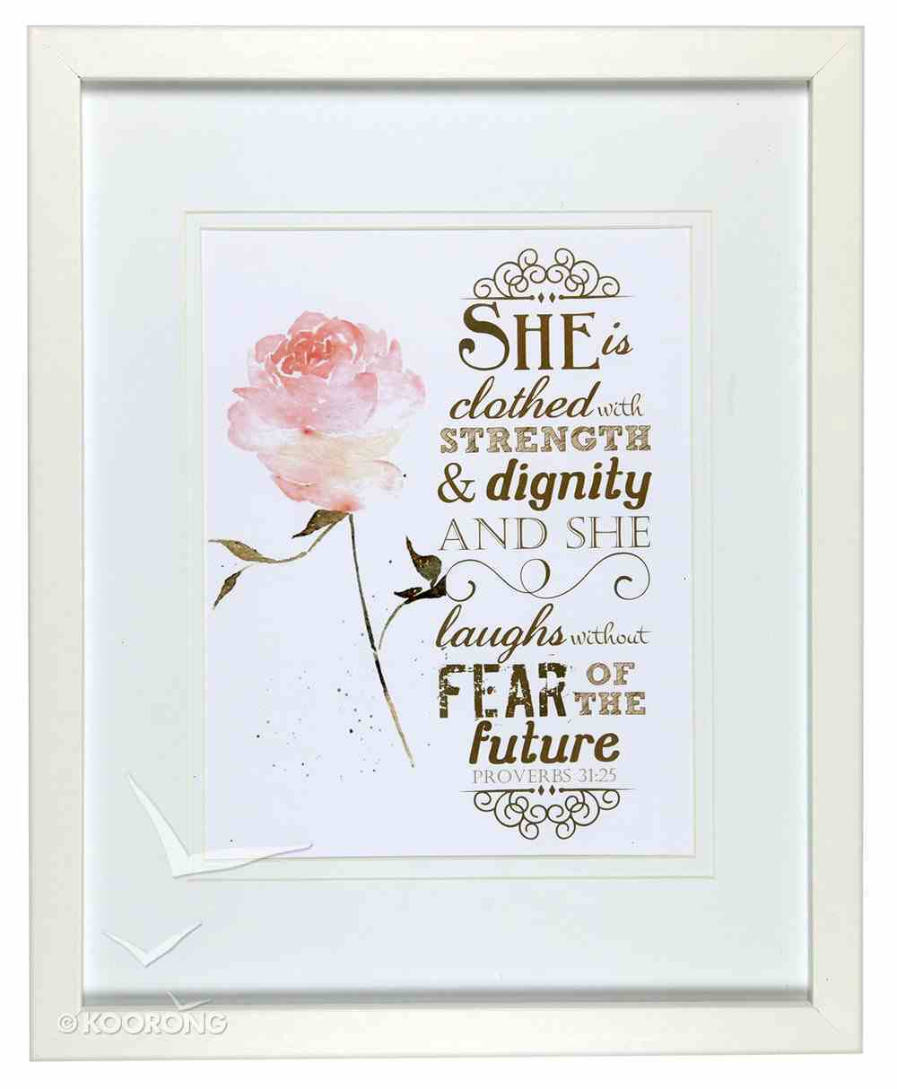 Medium Framed Print: Watercolour Rose, She is Clothed, Proverbs 31:25 Plaque