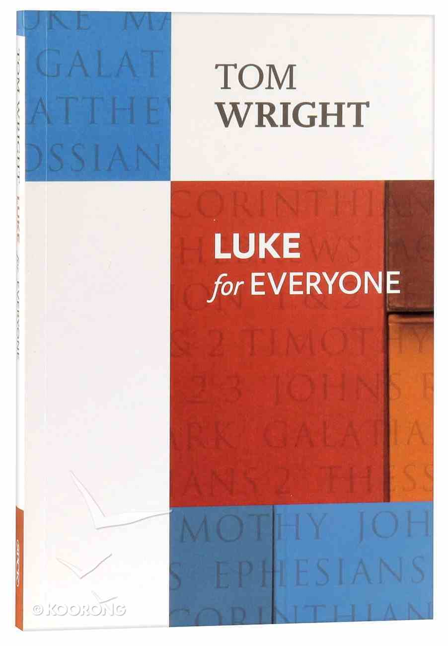 Luke For Everyone (New Testament For Everyone Series) Paperback