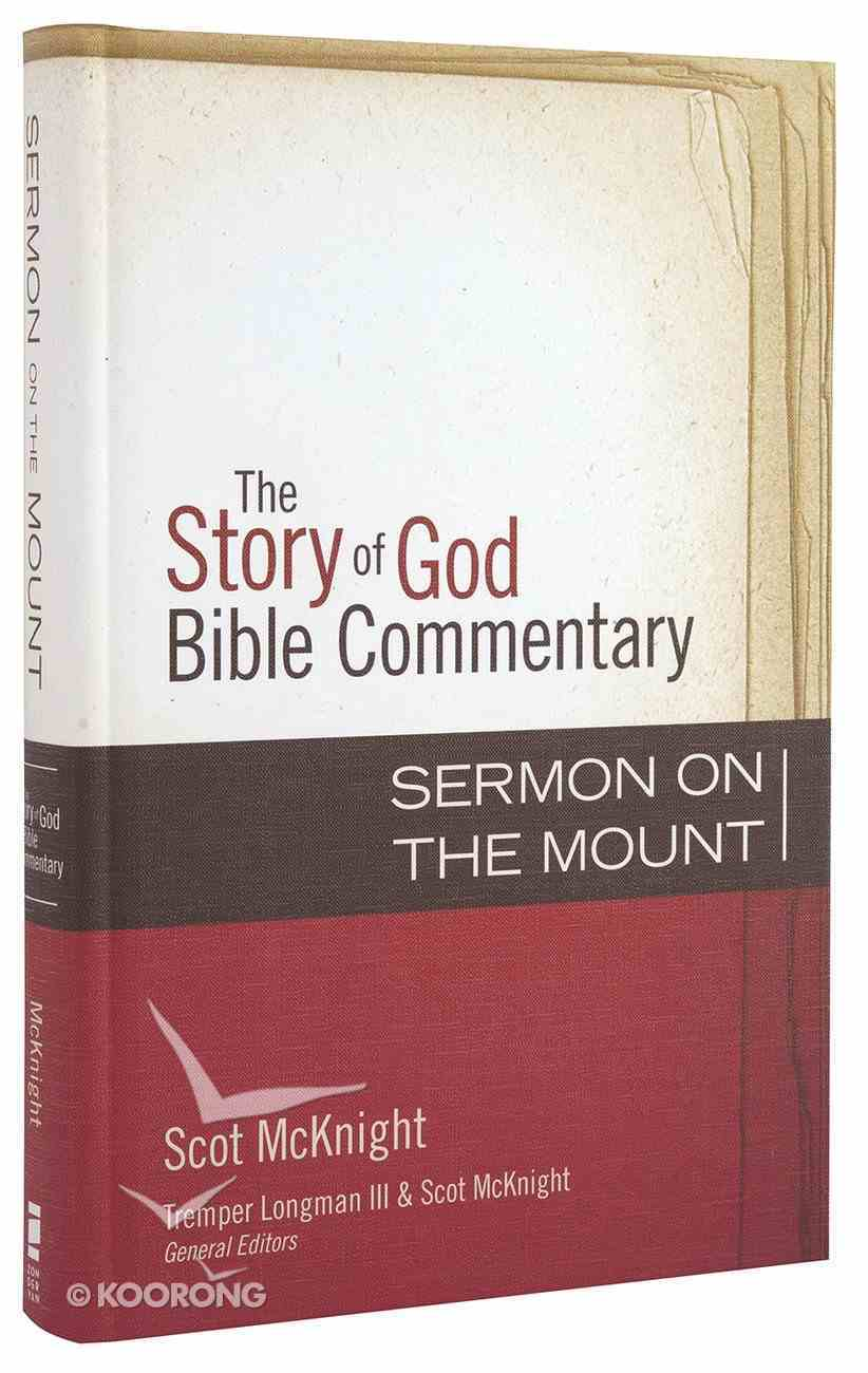 The Sermon on the Mount (The Story Of God Bible Commentary Series) Hardback