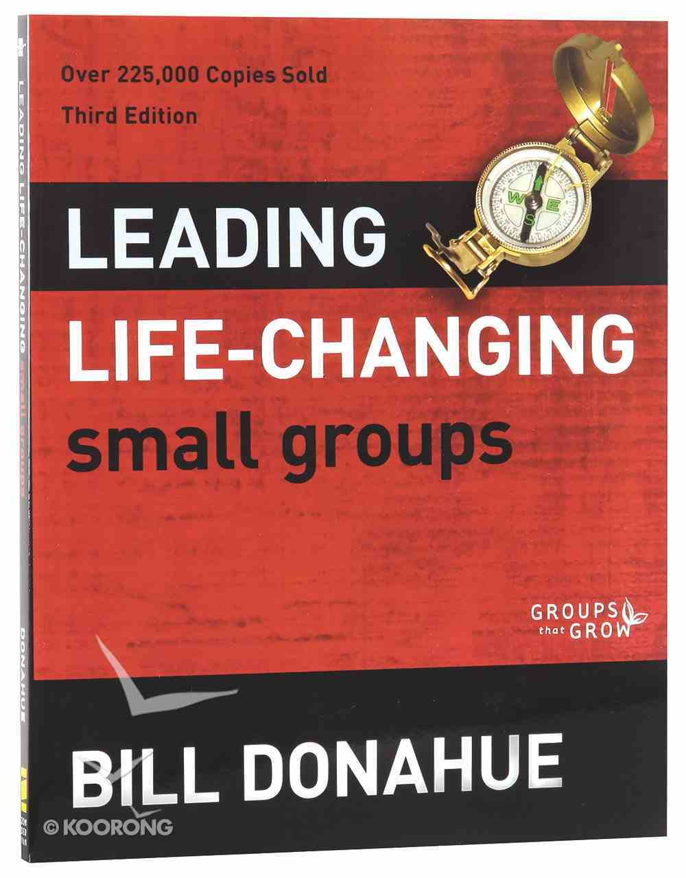 Leading Life-Changing Small Groups (Groups That Grow Series) Paperback