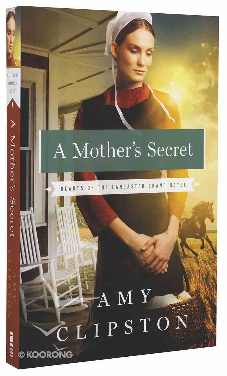 A Mother's Secret (#02 in Hearts Of The Lancaster Grand Hotel Series) Paperback