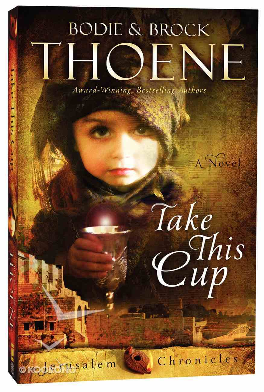 Take This Cup (#02 in The Jerusalem Chronicles Series) Paperback
