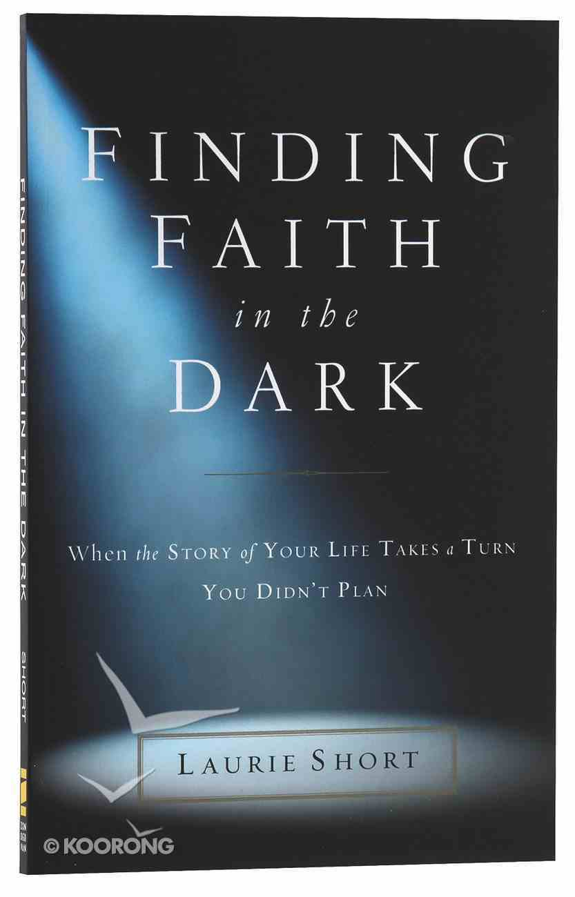 Finding Faith in the Dark Paperback