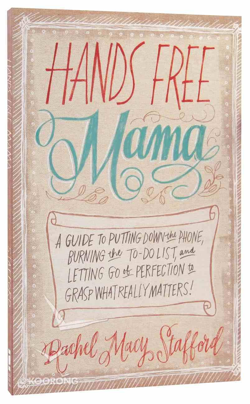 Hands Free Mama Paperback