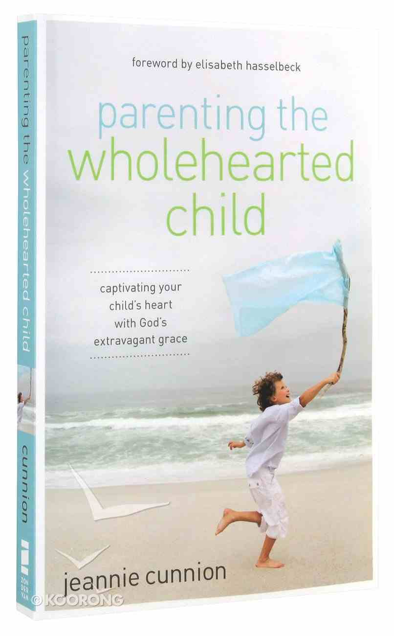 Parenting the Wholehearted Child Paperback