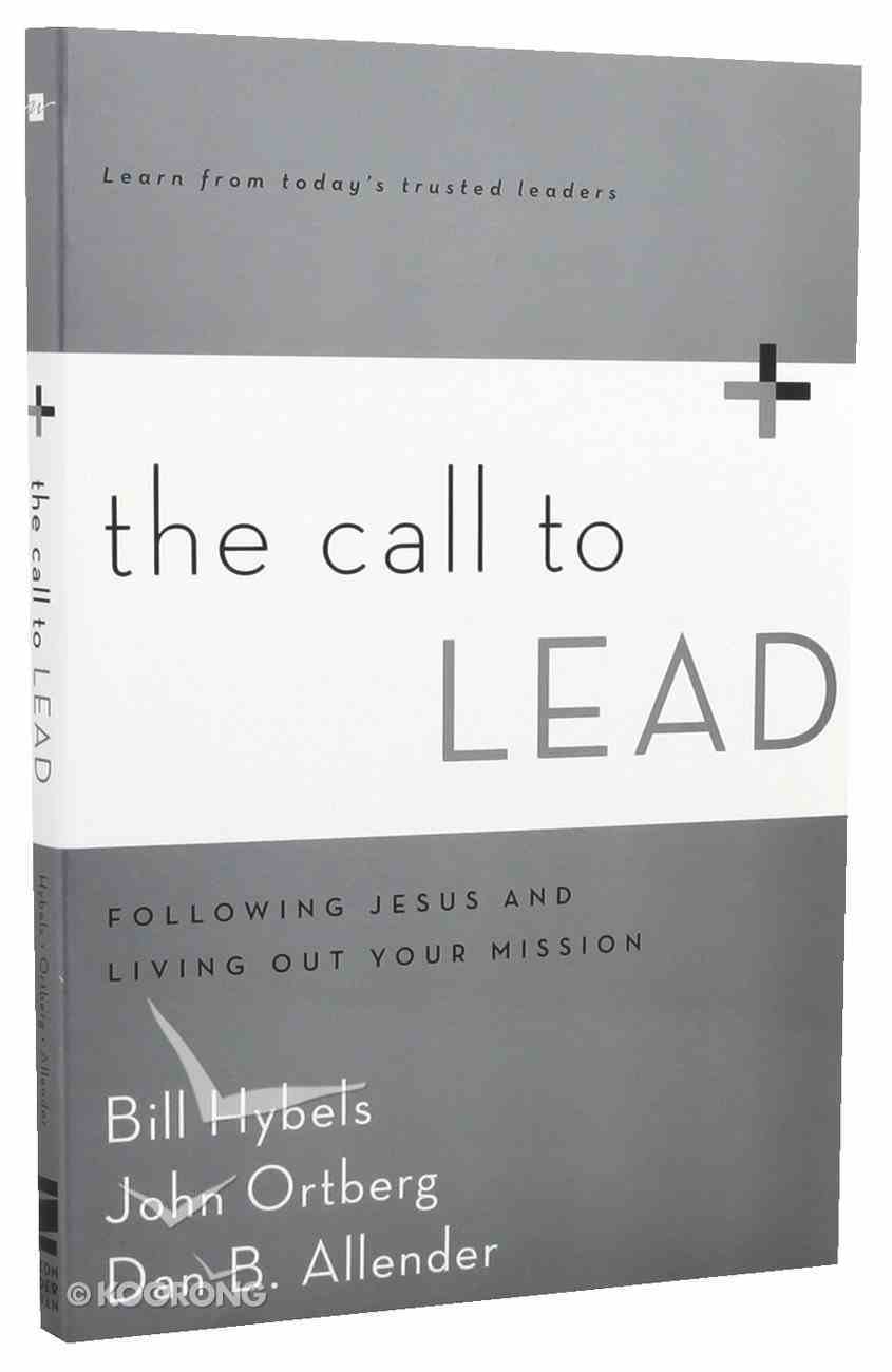 The Call to Lead: Following Jesus and Living Out Your Mission Paperback