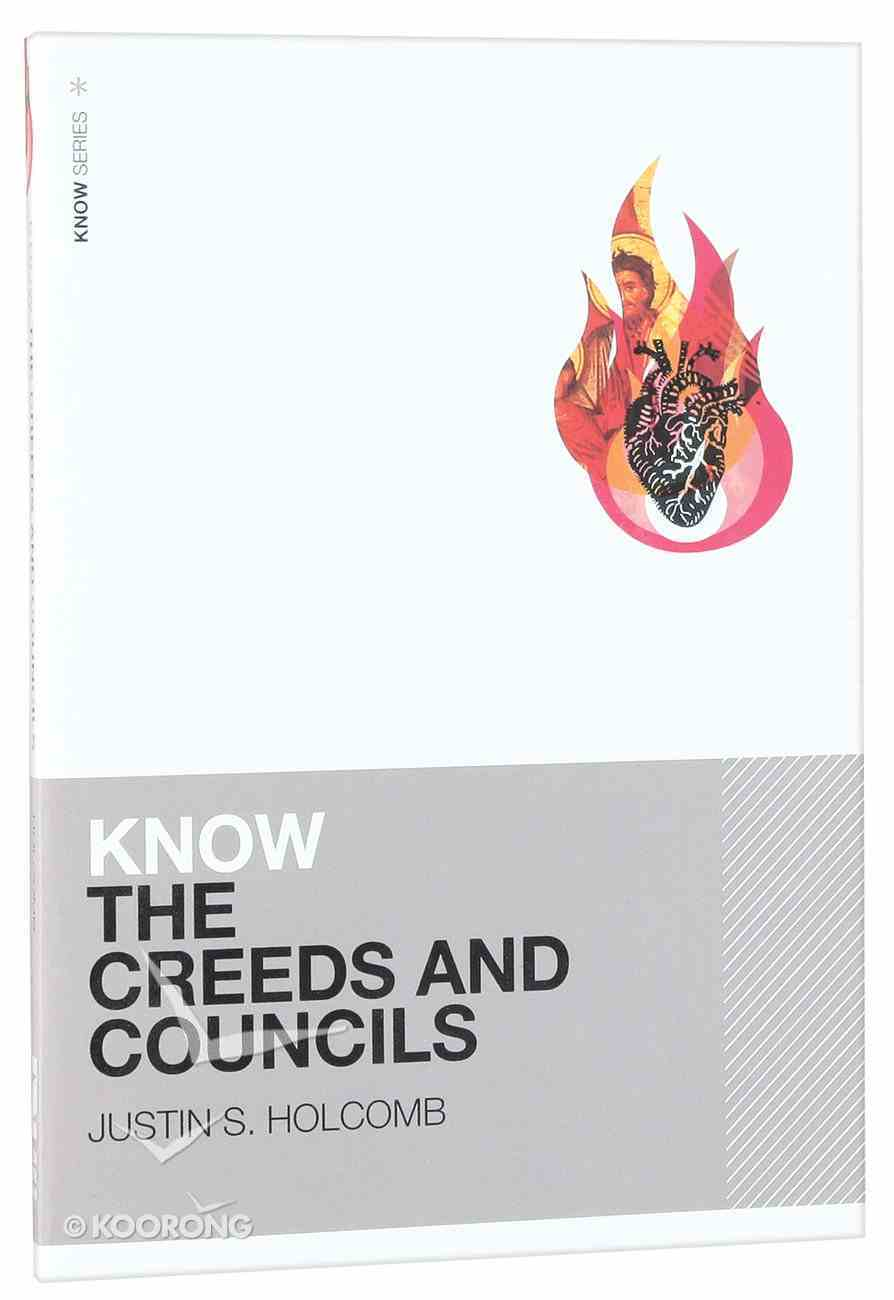 Know the Creeds and Councils Paperback