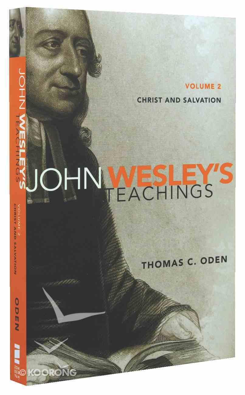 John Wesley's Teachings (Complete 4 Volume Set) (John Wesley Teachings Series) Paperback