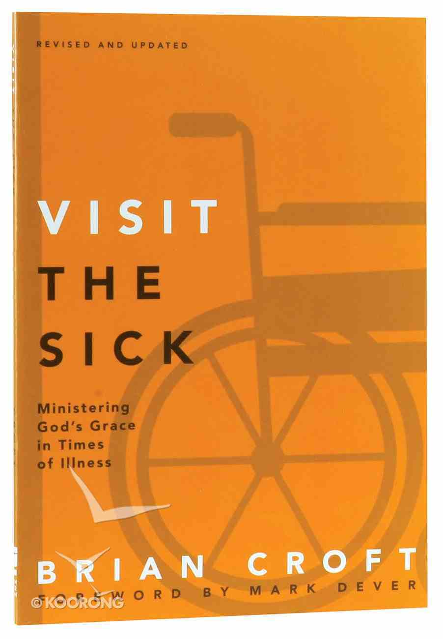 Visit the Sick (Practical Shepherding Series) Paperback