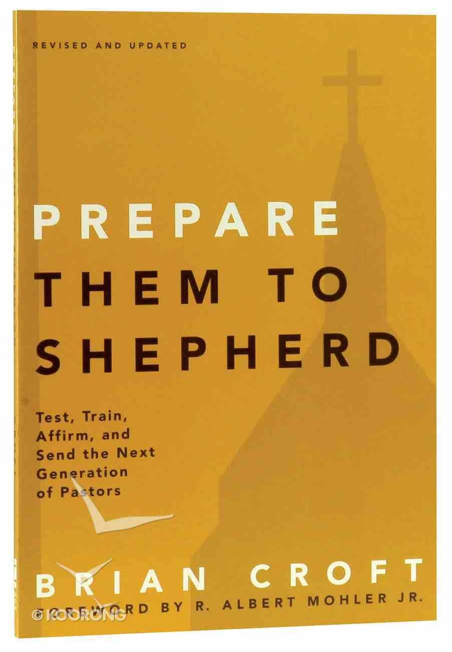 Prepare Them to Shepherd (Practical Shepherding Series) Paperback