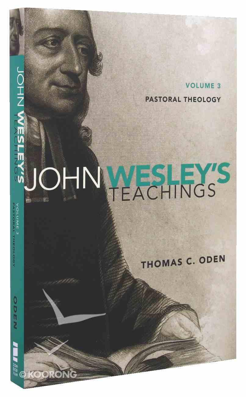 Pastoral Theology (#03 in John Wesley Teachings Series) Paperback