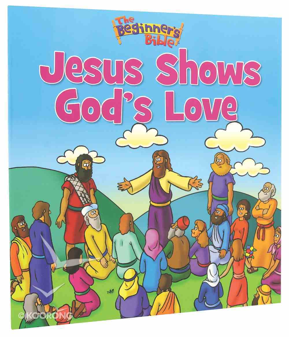 Jesus Shows God's Love (Beginner's Bible Series) Paperback