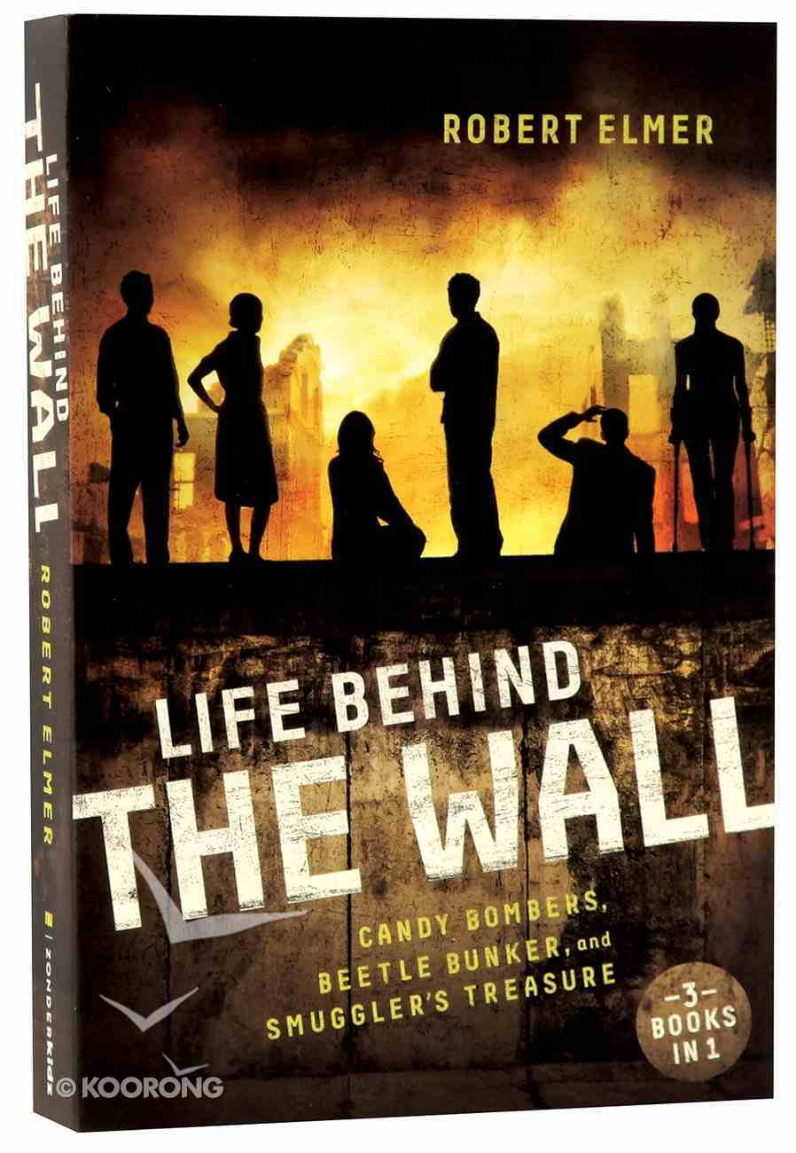 Life Behind the Wall (3 in 1) (The Wall Series) Paperback