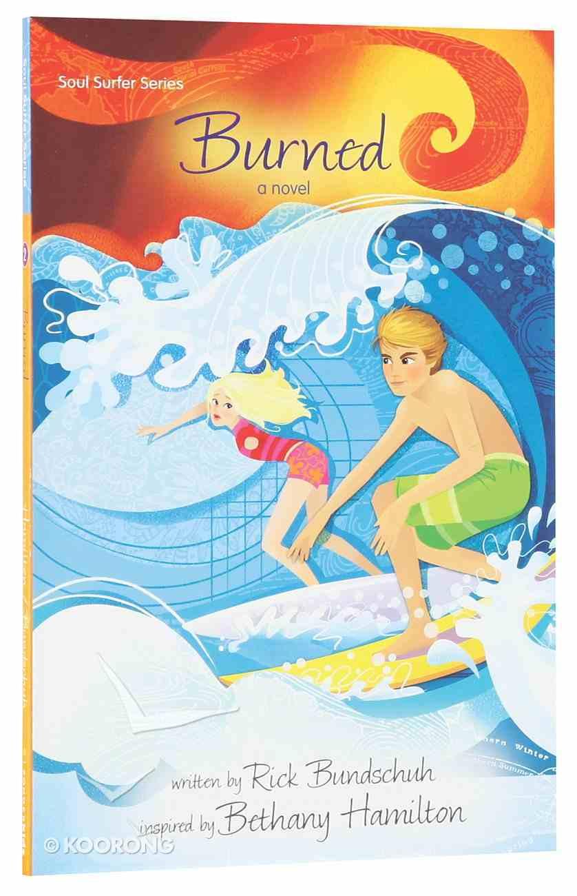 Burned (#02 in Soul Surfer Series) Paperback