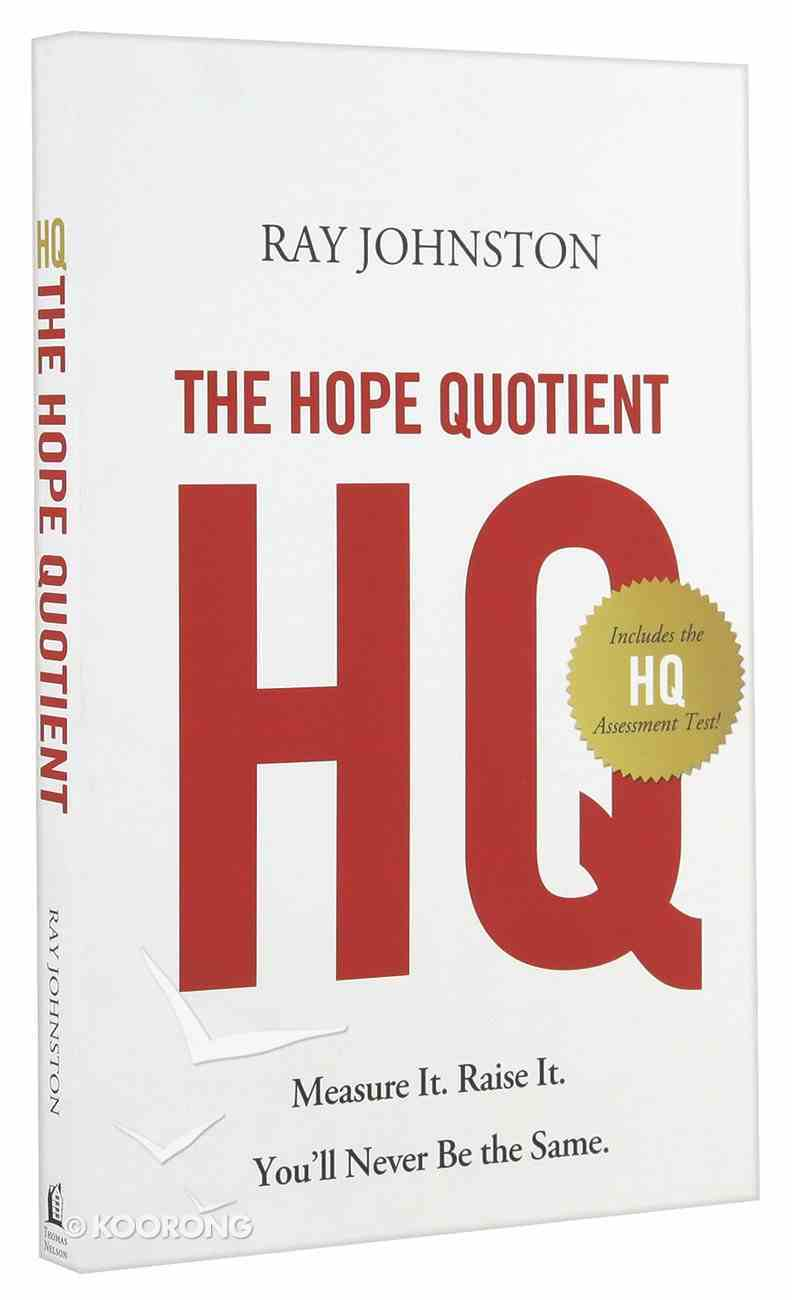 The Hope Quotient: Measure It. Raise It. You'll Never Be the Same Paperback