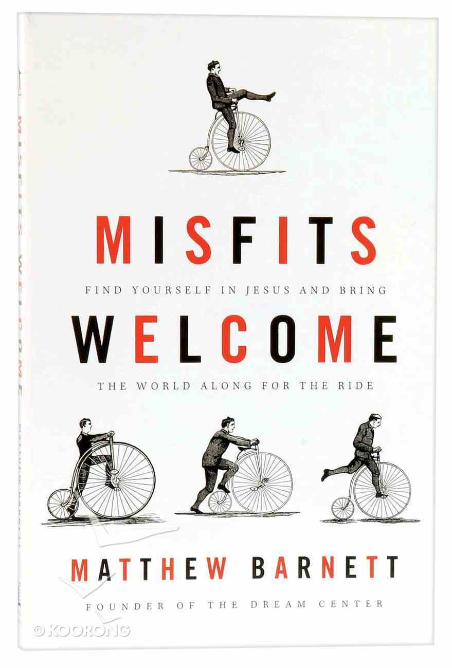 Misfits Welcome: Find Yourself in Jesus and Bring the World Along For the Ride Paperback