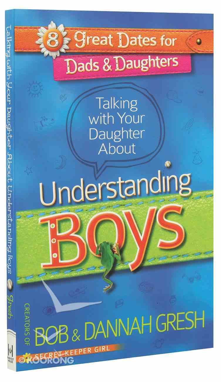 Talking With Your Daughter About Understanding Boys Paperback