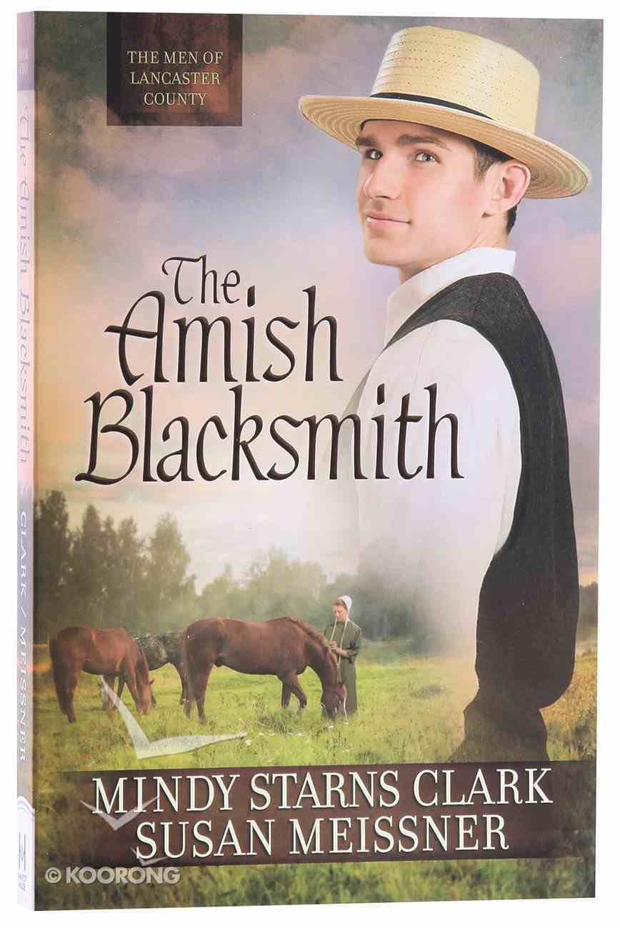 The Amish Blacksmith (#02 in The Men Of Lancaster County Series) Paperback