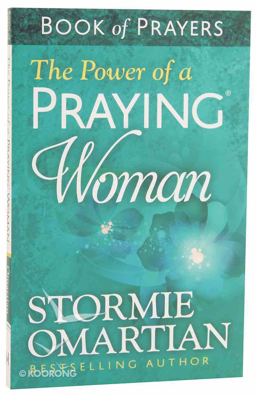 The Power of a Praying Woman (Book Of Prayers Series) Paperback