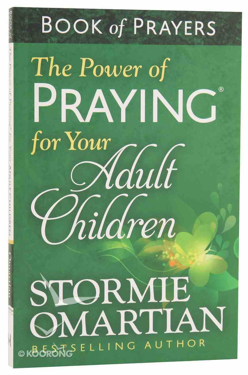 The Power of Praying For Your Adult Children (Book Of Prayers Series) Paperback
