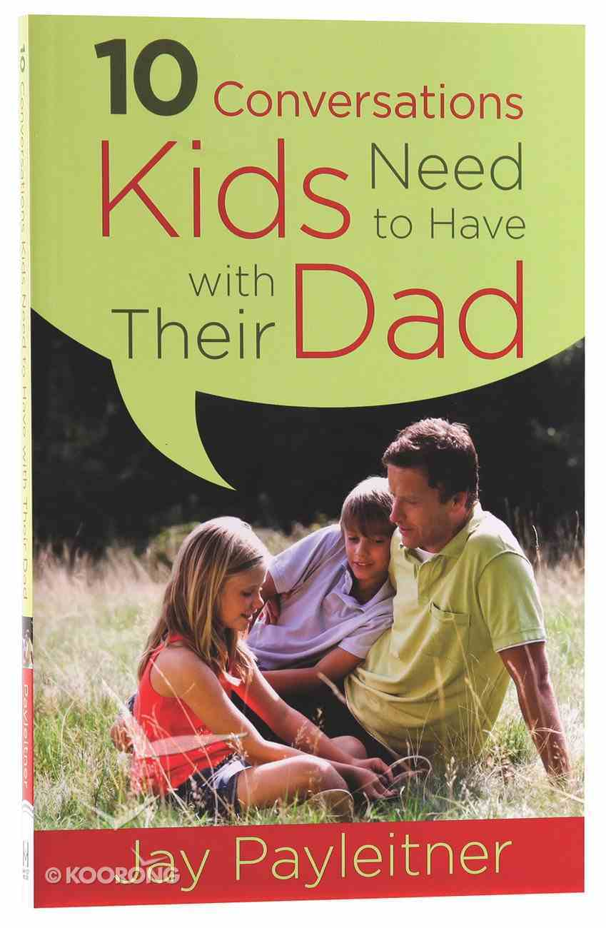 10 Conversations Kids Need to Have With Their Dad Paperback