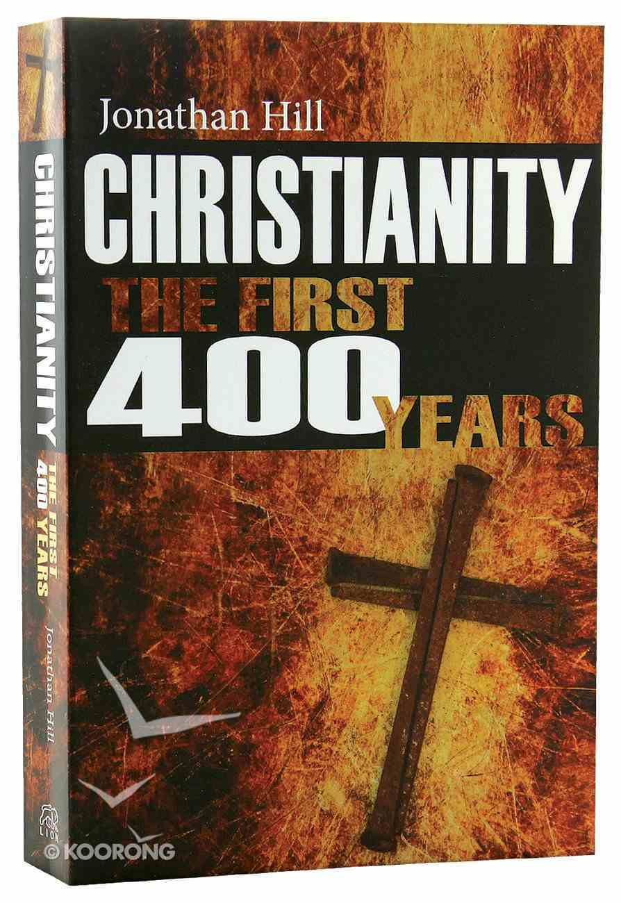 Christianity: The First 400 Years Paperback