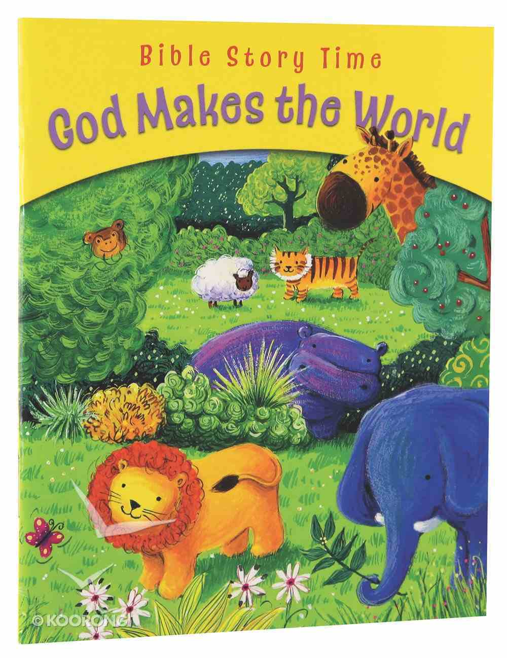 God Makes the World (Bible Story Time Old Testament Series) Paperback