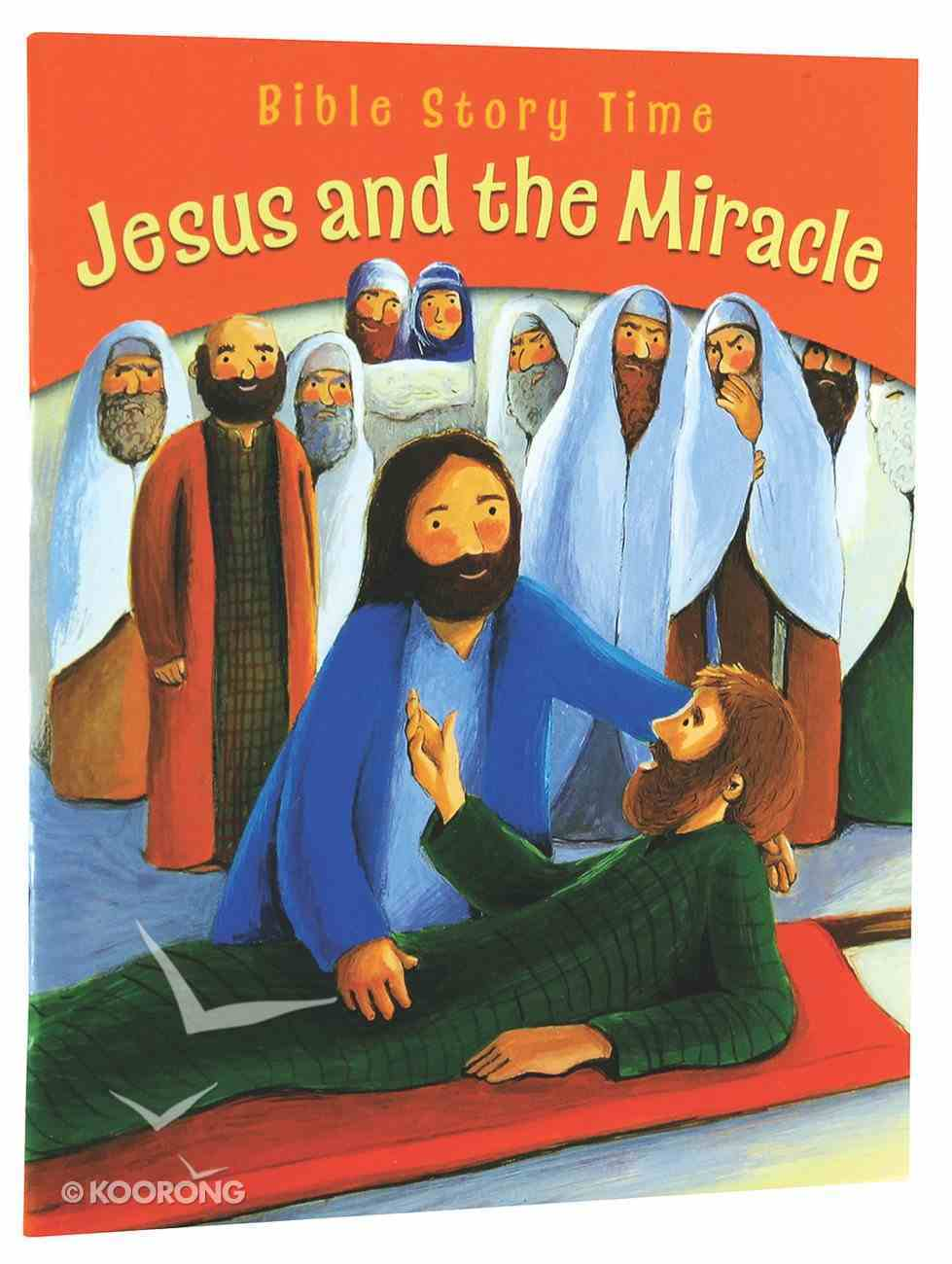Jesus and the Miracle (Bible Story Time New Testament Series) Paperback