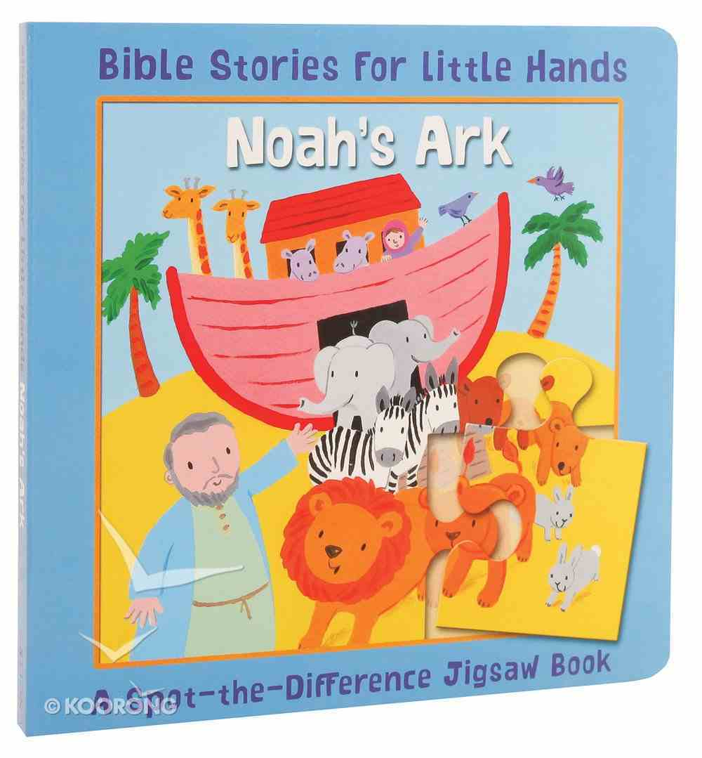 Spot-The-Difference: Noah's Ark (Jigsaw Book) (Bible Stories For Little Hands Series) Board Book