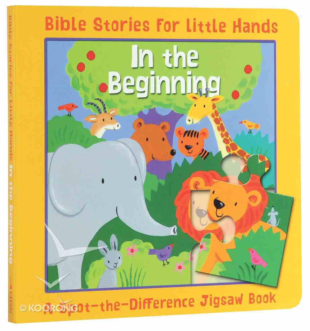 Spot-The-Difference: In the Beginning (Jigsaw Book) (Bible Stories For Little Hands Series) Board Book