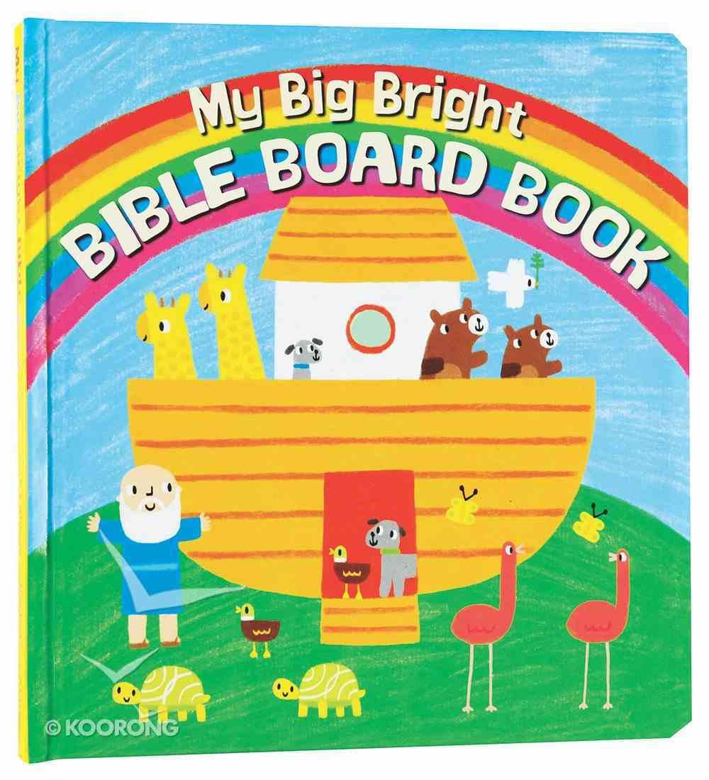 My Big Bright Bible Board Book Board Book