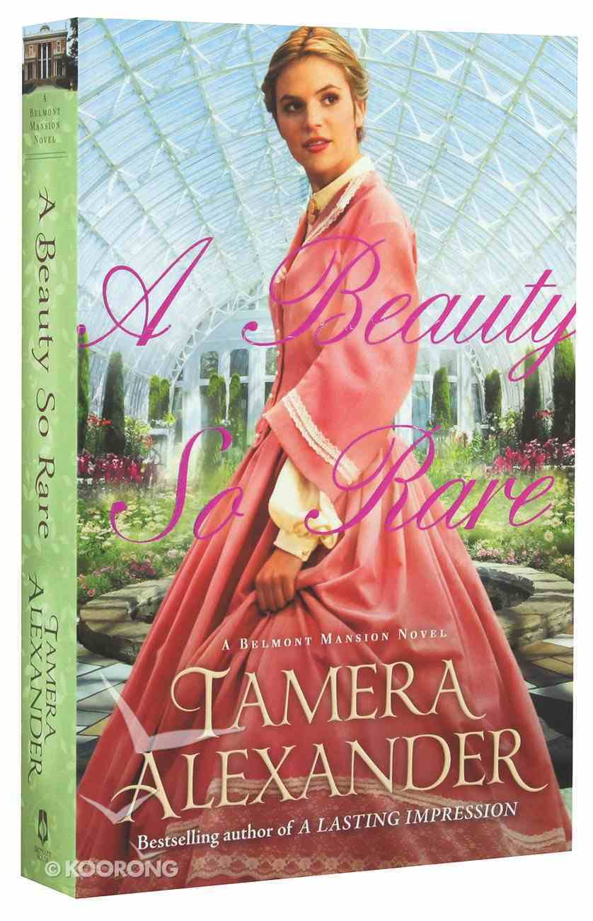 A Beauty So Rare (#02 in Belmont Mansion Series) Paperback