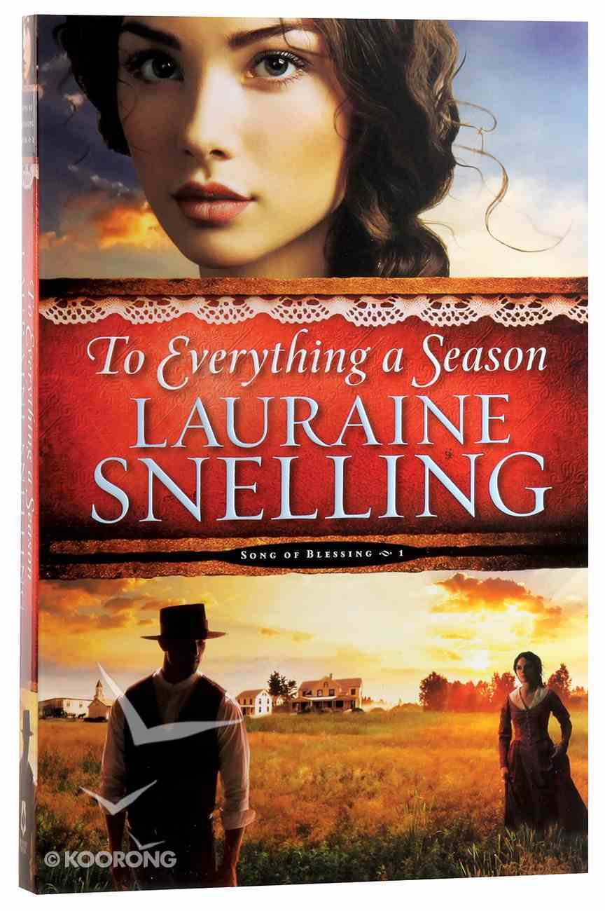To Everything a Season (#01 in Song Of Blessing Series) Paperback