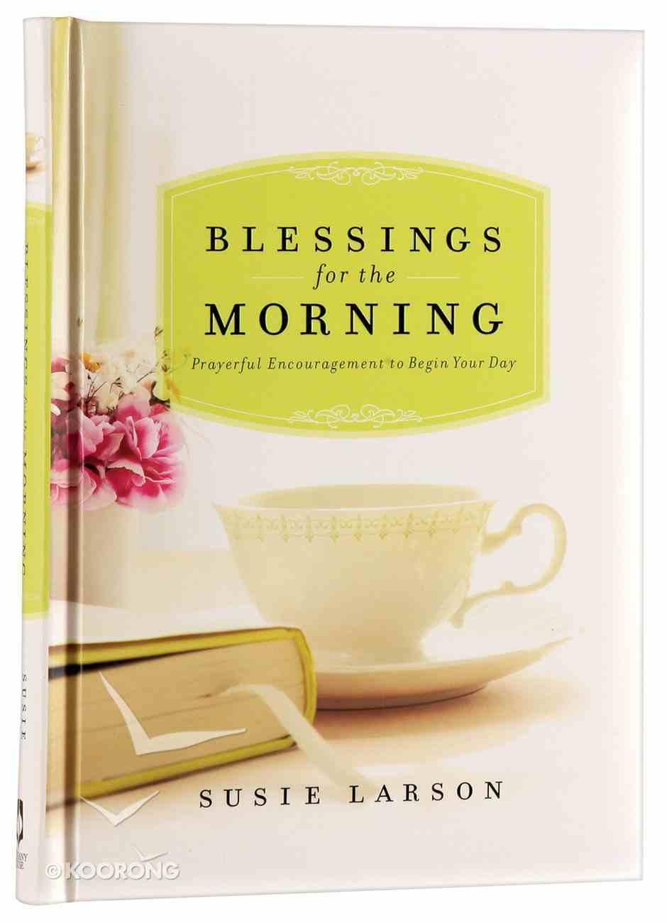 Blessings For the Morning Hardback