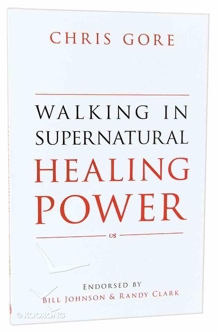 Walking in Supernatural Healing Power Paperback