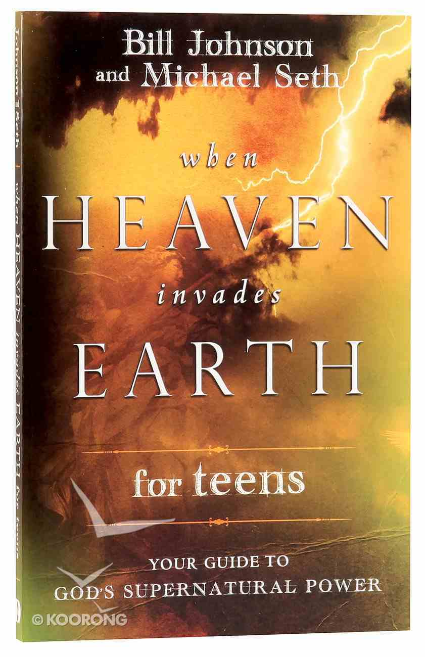 When Heaven Invades Earth For Teens Paperback