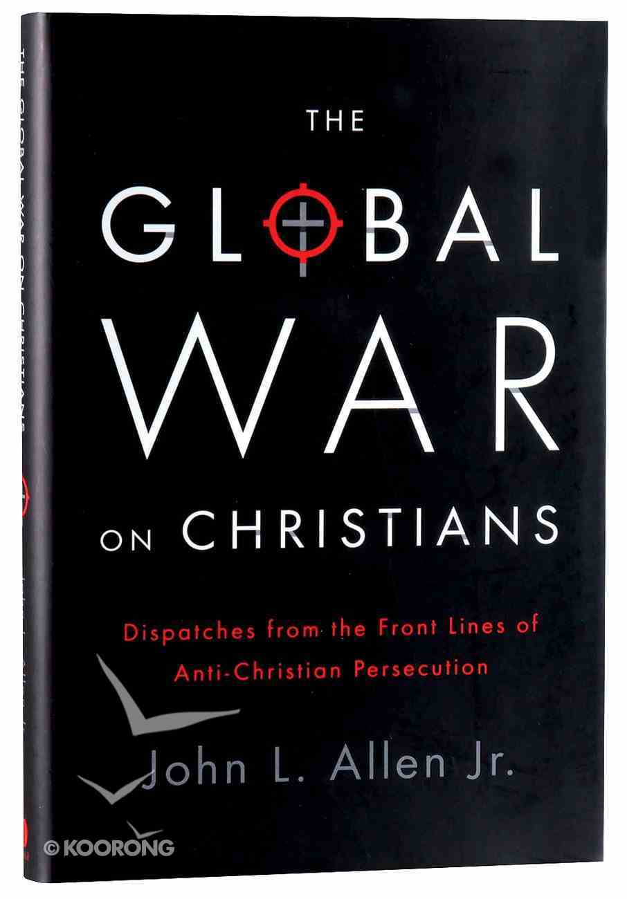 The Global War on Christians Hardback