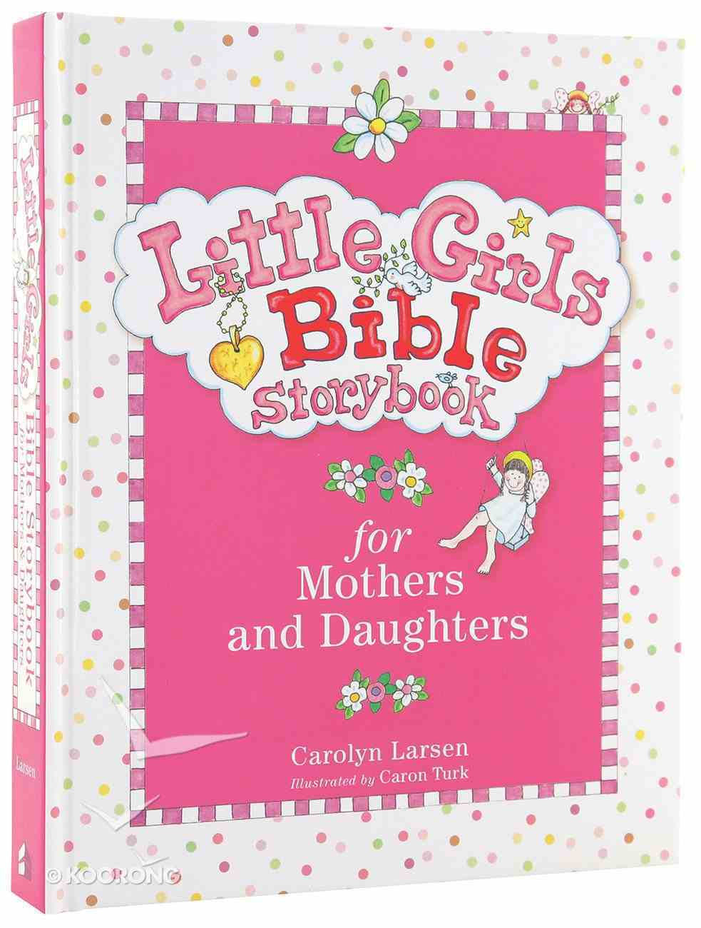 Bible Storybook For Mothers and Daughters (Little Girls Series) Hardback