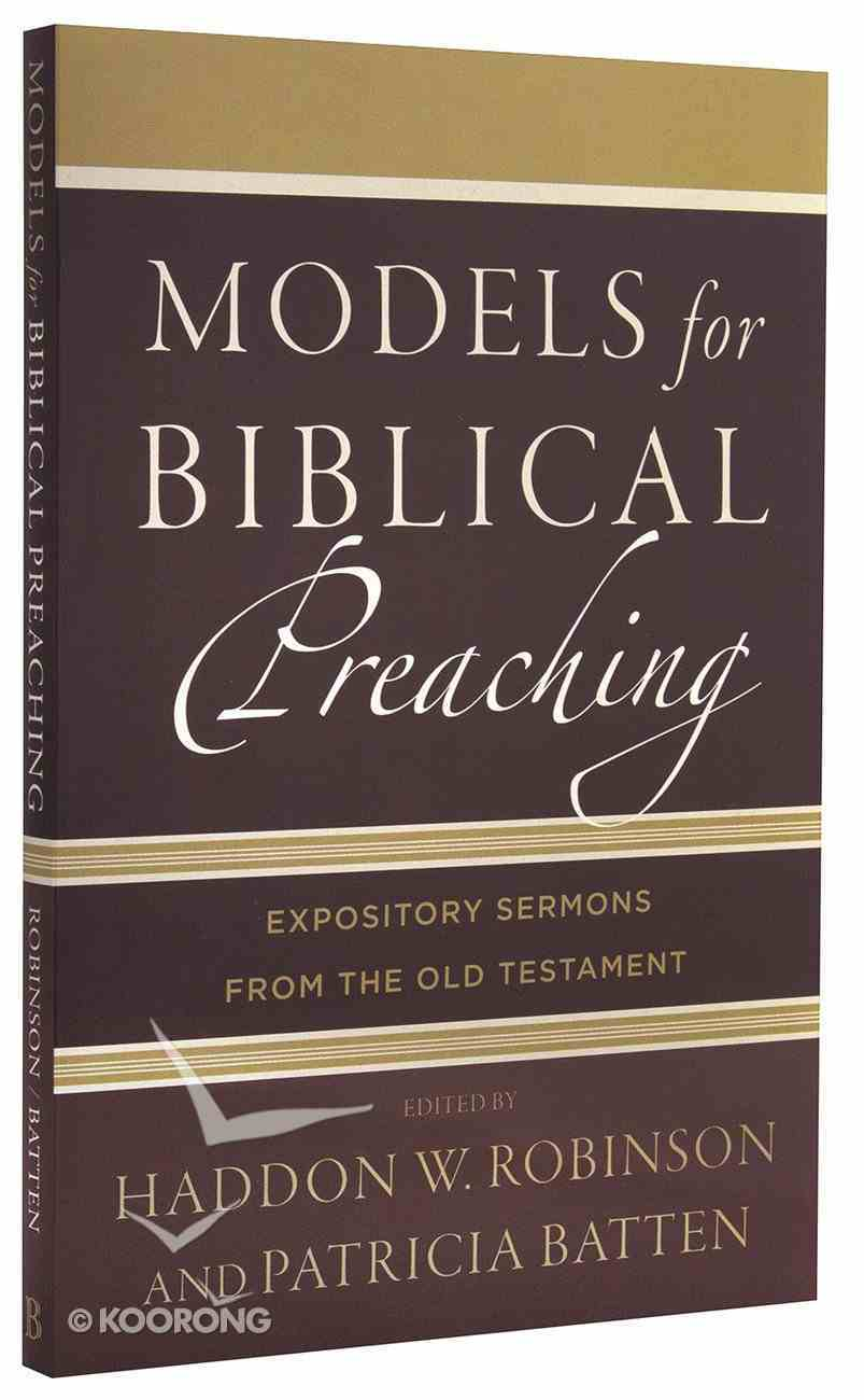 Models For Biblical Preaching: Expository Sermons From the Old Testament Paperback