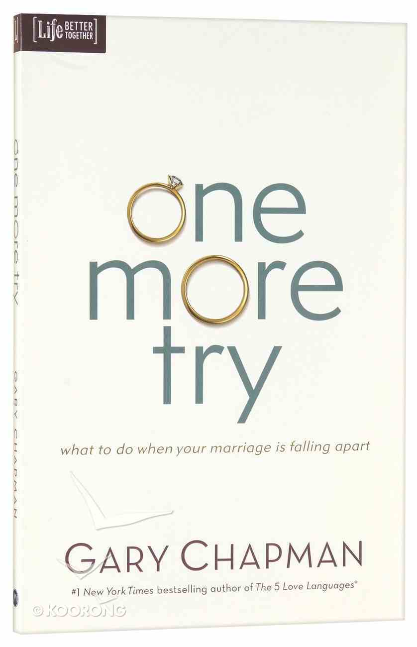 One More Try: What to Do When Your Marriage is Falling Apart Paperback