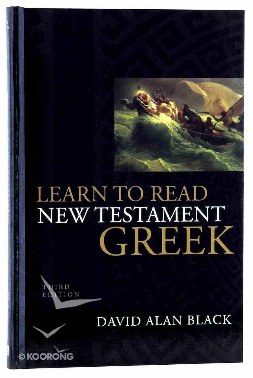 Learn to Read New Testament Greek (3rd Edition) Hardback