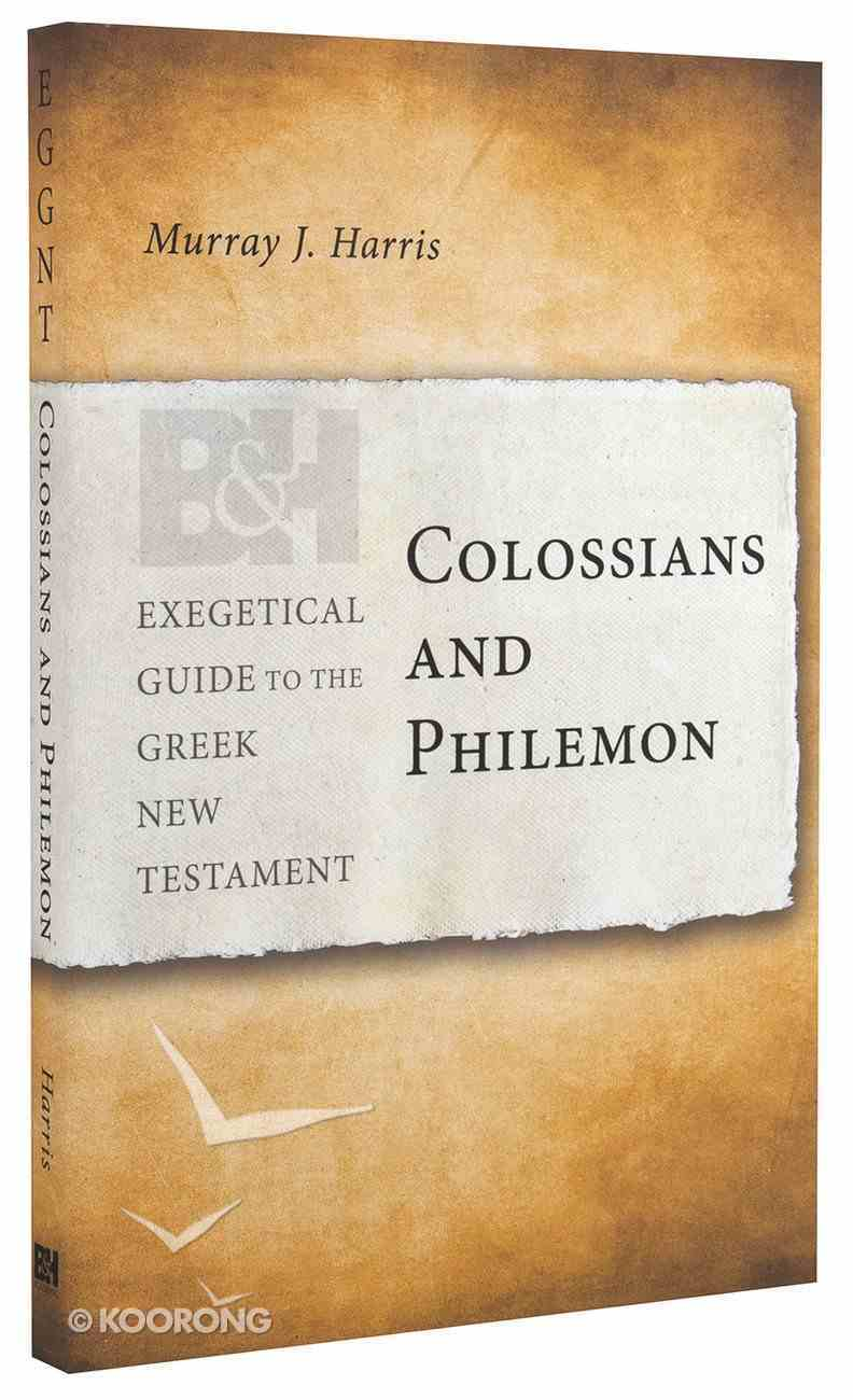 Colossians & Philemon (Exegetical Guide To The Greek New Testament Series) Paperback
