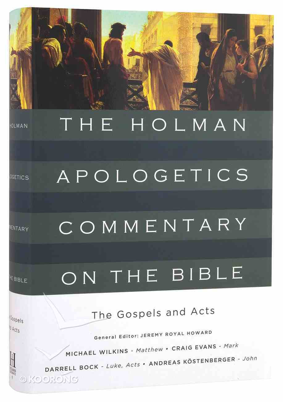 The Gospels and Acts (Holman Apologetics Commentary Of The Bible Series) Hardback