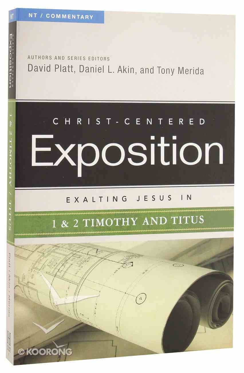 Exalting Jesus in 1 & 2 Timothy & Titus (Christ Centered Exposition Commentary Series) Paperback