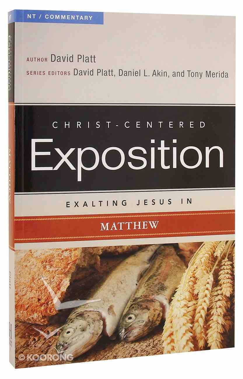 Exalting Jesus in Matthew (Christ Centered Exposition Commentary Series) Paperback
