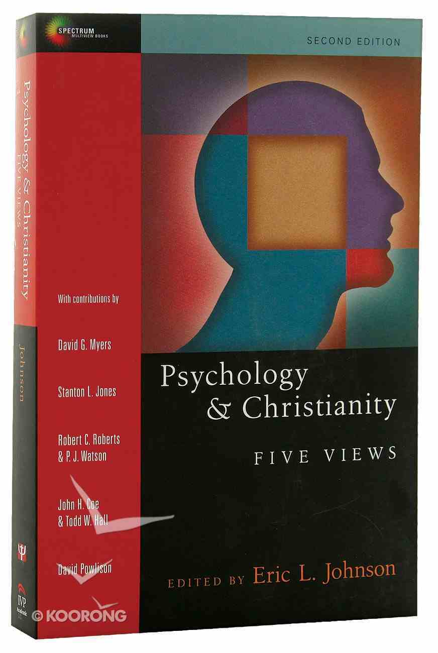 Psychology and Christianity : Five Views (2nd Ed) (Spectrum Multiview Series) Paperback